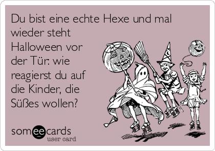 du-bist-eine-echte-hexe-und-mal-wieder-steht-halloween-vor-der-tr-wie-reagierst-du-auf-die-kinder-die-ssses-wollen-a71c0